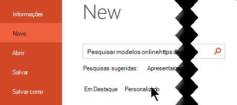 Em arquivo > novo, selecione a opção personalizada para ver seus modelos pessoais