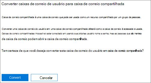Captura de tela: Clique ou toque em Converter para converter a caixa de correio de usuário para caixa de correio compartilhada