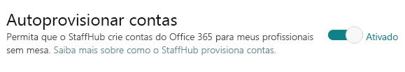 Botão de alternância do recurso Contas de provisionamento automático, que permite ao StaffHub criar contas do Office 365