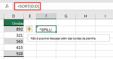 Erros #DESPEJAR! erro em que = SORT (D:D) na célula F2 vai se estender além das bordas da pasta de trabalho. Mova-a para a célula F1 e ela funcionará corretamente.