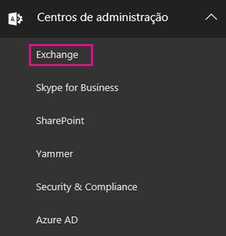 Acesse o centro de administração do Exchange.
