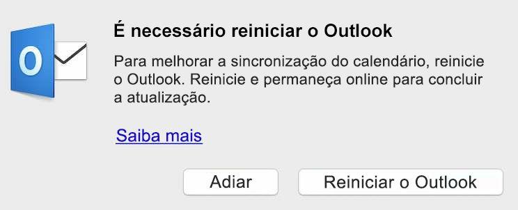 Melhorias para sincronizar calendário requer a reinicialização do Outlook. Reinicie e permaneça online para concluir a atualização.
