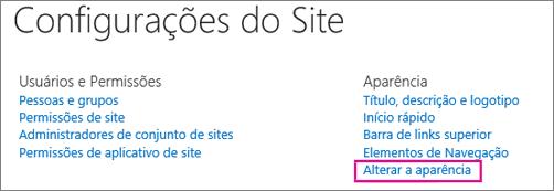 Opção Alterar a aparência em Configurações do Site.