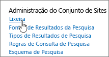 Configurações no cabeçalho Administrador do Conjunto de Sites com a Lixeira realçada