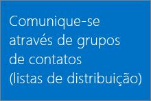 Comunique-se através de grupos de contatos (listas de distribuição)