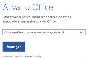 Mostra a caixa de diálogo Ativar onde você pode entrar para ativar o Office