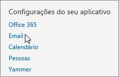 """Captura de tela da seção """"Configurações de aplicativo"""" de Configurações no Outlook Web App, com o cursor apontando para a opção Email."""