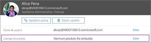 A captura de tela mostra informações para a usuária chamada Alice Pena. A área de Licenças de produtos mostra que nenhum produto foi atribuído para o usuário e que a opção para editar está disponível.