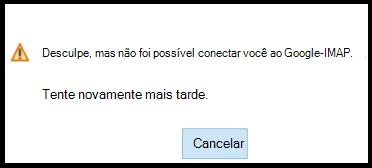Infelizmente não foi possível entrar no Google-IMAP.  Por favor, tente novamente mais tarde.