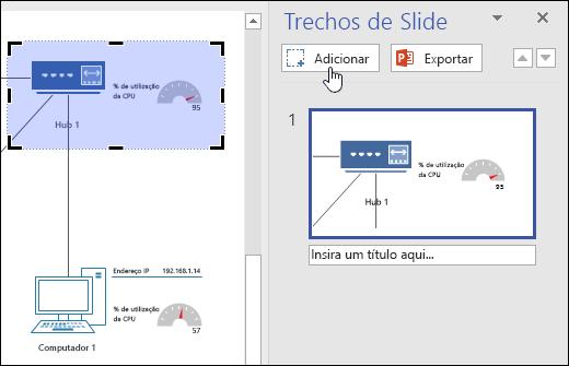 Captura de tela do painel Trechos de Slide no Visio. O botão Adicionar está sendo clicado.