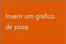 Inserir um gráfico de pizza