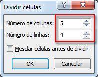 definir os números de linhas e colunas a serem divididas