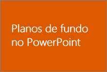 Planos de fundo no PowerPoint