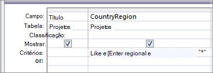 """Consultar a grade design com os seguintes critérios na coluna PaísRegião<<<<<: Como """"*"""" & [Inserir país/região:] & """"*"""""""
