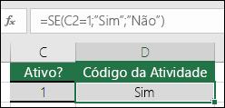 """A célula D2 contém a fórmula =SE(C2=1;""""SIM"""";""""NÃO"""")"""