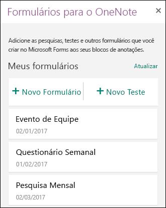 Mostra uma lista de formulários e testes no painel Formulários do OneNote.