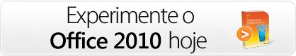 Experimente já o Office 2010!