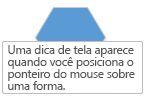 Uma dica de guia do Visio é exibida quando você posiciona o ponteiro do mouse sobre uma forma.