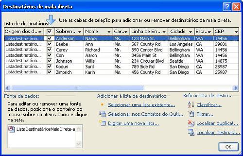 Uma lista de endereçamento básica na caixa de diálogo Destinatários da Mala Direta.