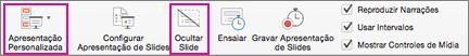 Selecione Ocultar Slide ou Apresentação Personalizada para gravar um subconjunto de slides