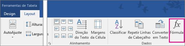 A opção de fórmula é realçada na guia Layout de Ferramentas de Tabela.