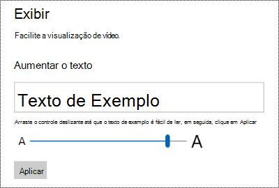 Configurações de facilidade de acesso do Windows mostrando o controle deslizante aumentar o texto na guia exibição.