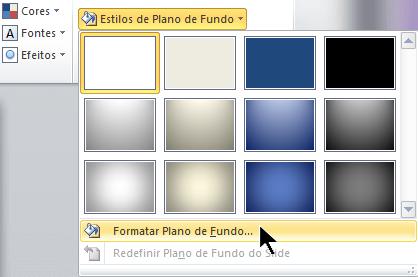Na extremidade direita da guia Design, selecione Estilos de Plano de Fundo e escolha Formatar Plano de Fundo