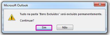Clique em Sim para confirmar a remoção de todos os itens para a pasta de Itens Excluídos.