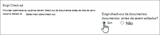 Caixa de diálogo de configurações com Sim realçada na exigir check-out para edição de documentos