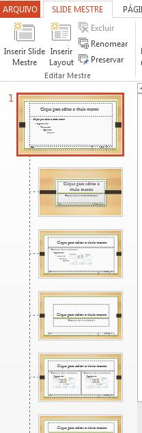 A miniatura na parte superior é o slide mestre.