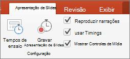 Captura de tela mostra a guia apresentação de slides com as opções para testar intervalos e gravar apresentação de slides juntamente com caixas de seleção para reproduzir narrações, usar intervalos e Mostrar controles de mídia.