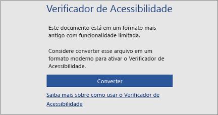 Mensagem de acessibilidade solicitando que você considere converter o arquivo em um formato moderno para aproveitar todos os recursos de acessibilidade