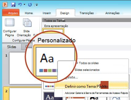 """Com o botão direito do mouse, clique no novo tema mostrado no cabeçalho """"Personalizado"""", depois selecione """"Definir como Tema Padrão""""."""