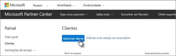 No Microsoft Partner Center, adicione um novo cliente.