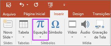 Exibe o botão Inserir equações na faixa de opções do PowerPoint