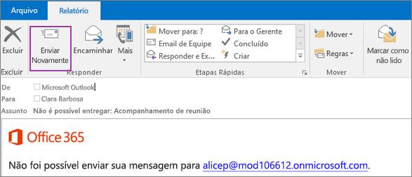 A captura de tela mostra a guia Relatório de uma mensagem de devolução com a opção Enviar Novamente e o texto no corpo da mensagem de email que diz que a mensagem não pôde ser entregue.