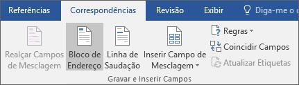 Como parte da mala direta do Word, na guia Correspondências, no grupo Gravar e Inserir Campos, escolha Bloco de Endereço.
