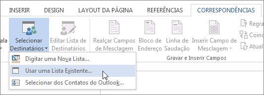 Captura de tela da guia Correspondências no Word, mostrando o comando Selecionar Destinatários com a opção Usar uma Lista Existente selecionada.