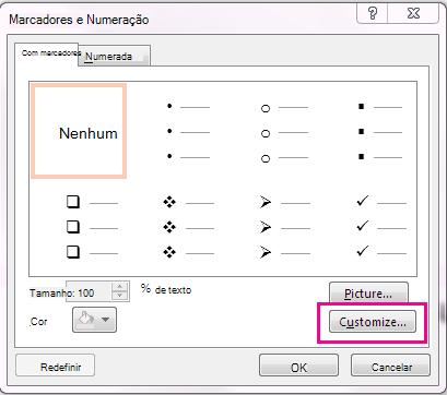 Em marcadores e numeração caixas de diálogo, clique em Personalizar.