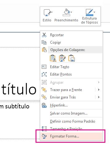 No menu de atalho, clique em Formatar Forma.