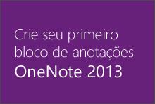 Crie seu primeiro bloco de anotações do OneNote 2013