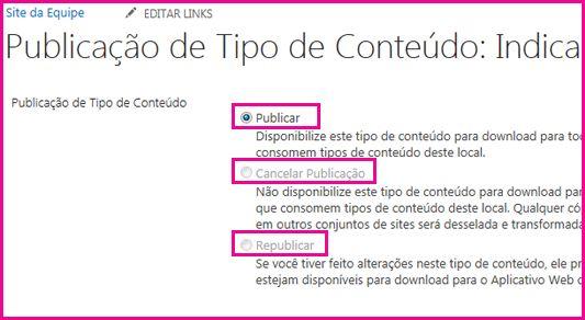 Na página de Publicação de Tipos de Conteúdo em um site do hub você pode publicar, cancelar a publicação ou republicar um tipo de conteúdo.