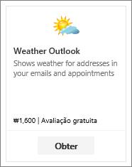 Captura de tela do suplemento Clima do Outlook disponível com uma avaliação gratuita ou um pagamento.
