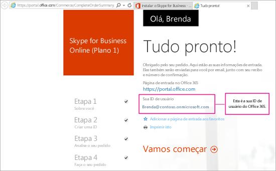 Quando você compra o Skype for Business Online, você cria uma conta do Office 365.