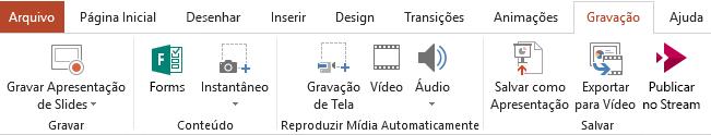 Mostra a guia Gravação na Faixa de Opções do PowerPoint 2016