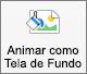 Mostra a animar como botão de plano de fundo na guia Formatar imagem no PowerPoint para Mac