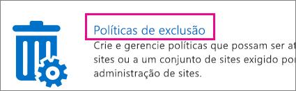 Opção de políticas de exclusão