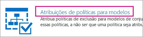 Atribuições de política para a opção de modelos