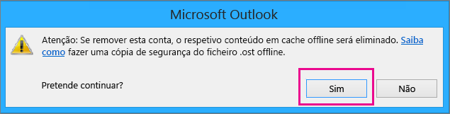 Ao remover a sua conta do Gmail do Outlook, clique em Sim no aviso a informar que a sua cache offline será eliminada.