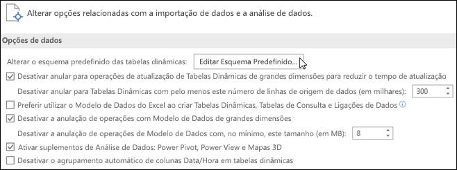 Edite o Esquema da Tabela Dinâmica Predefinido em Ficheiro > Opções > Dados